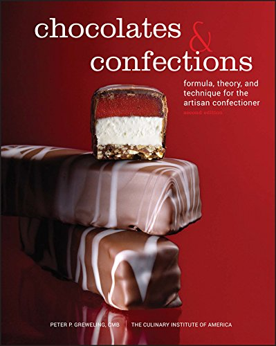 Chocolates and Confections: Formula, Theory, and Technique for the Artisan Confectioner