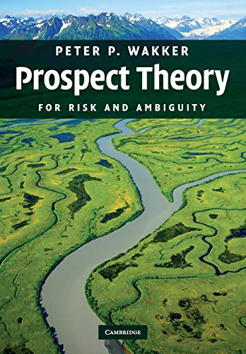 Prospect Theory: For Risk and Ambiguity von Cambridge University Press