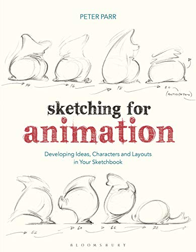 Sketching for Animation: Developing Ideas, Characters and Layouts in Your Sketchbook (Required Reading Range) von Bloomsbury Academic