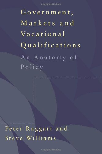 Government, Markets and Vocational Qualifications: An Anatomy of Policy von Routledge