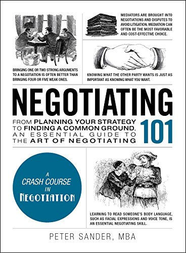 Negotiating 101: From Planning Your Strategy to Finding a Common Ground, an Essential Guide to the Art of Negotiating (Adams 101) von Adams Media