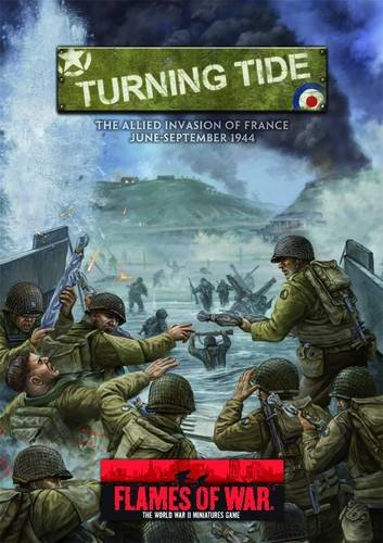 Turning Tide: The Allied Invasion of France: June-September 1944 (Flames of War) von Flames of War