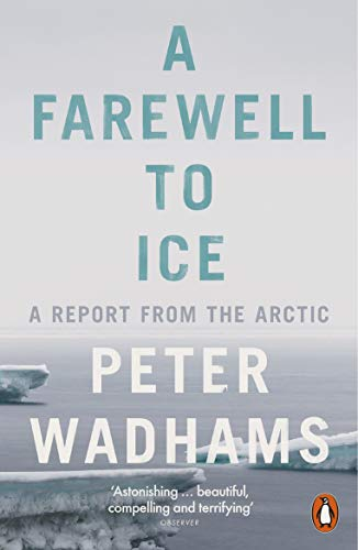 A Farewell to Ice: A Report from the Arctic von Penguin Books Ltd