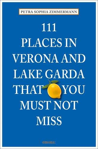 111 Places in Verona and Lake Garda that you must not miss von Emons Verlag