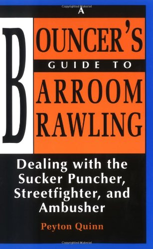 Bouncers Guide to Barroom Brawling: Dealing With the Sucker Puncher, Streetfighter, and Ambusher von Paladin Press,U.S.