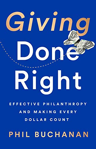 Giving Done Right: Effective Philanthropy and Making Every Dollar Count von PublicAffairs