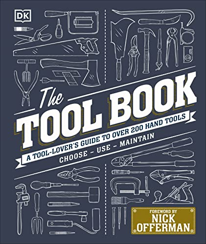 The Tool Book: A Tool-Lover's Guide to Over 200 Hand Tools (Dk) von Dorling Kindersley Ltd.