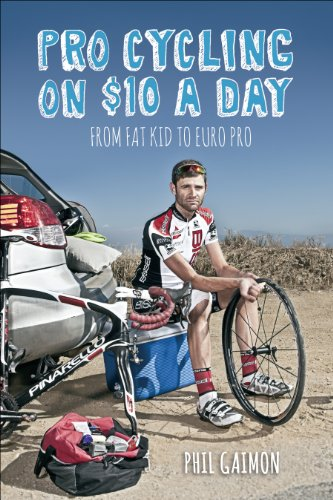 Pro Cycling on $10 a Day: From Fat Kid to Euro Pro von VeloPress