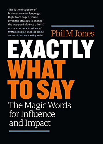Exactly What to Say: The Magic Words for Influence and Impact von Page Two Books,Inc.