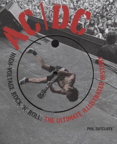 AC/DC: High-Voltage Rock 'n' Roll: The Ultimate Illustrated History von HAL LEONARD