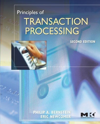 Principles of Transaction Processing (The Morgan Kaufmann Series in Data Management Systems) von Morgan Kaufmann