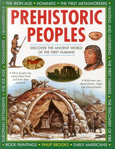 Prehistoric Peoples: Discover the Ancient World of the First Humans