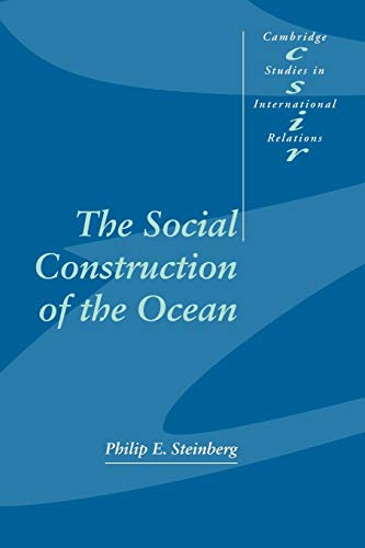 The Social Construction of the Ocean (Cambridge Studies in International Relations, Band 78)