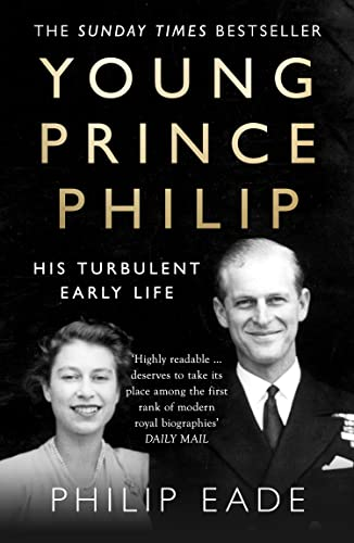 Young Prince Philip: His Turbulent Early Life von HarperCollins Publishers