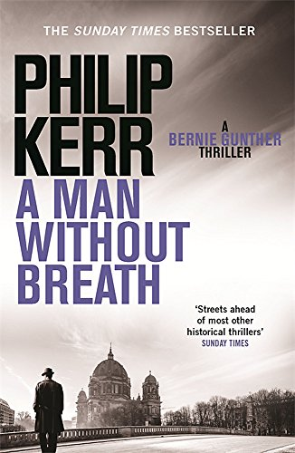 A Man Without Breath: fast-paced historical thriller from a global bestselling author: A Bernie Gunther Novel von Quercus Publishing Plc