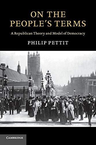 On the People's Terms: A Republican Theory and Model of Democracy (The Seeley Lectures) von Cambridge University Press