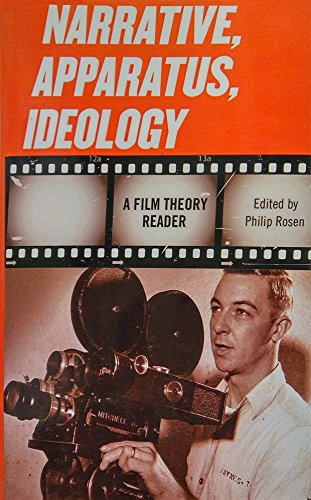 Narrative, Apparatus, Ideology: A Film Theory Reader