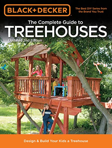Black + Decker The Complete Guide to Treehouses (Black + Decker Complete Guide To...) von Cool Springs Press