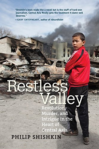 Restless Valley: Revolution, Murder and Intrigue in the Heart of Central Asia von Yale University Press