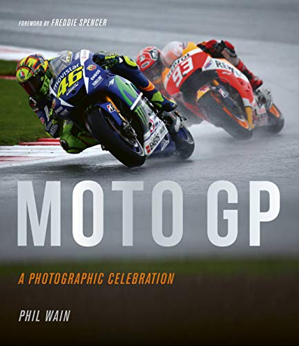 Moto GP - A Photographic Celebration: Over 200 Photographs from the 1970s to the Present Day of the World's Best Riders, Bikes and GP Circuits von JACQUI SMALL