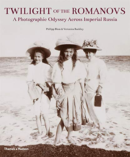 Twilight of the Romanovs: A Photographic Odyssey Across Imperial Russia von Thames & Hudson Ltd