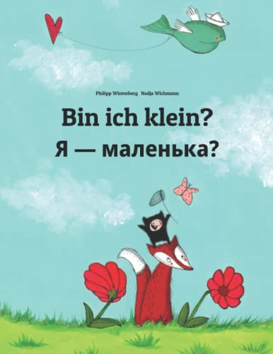 Bin ich klein? Я - маленька?: Kinderbuch Deutsch-Ukrainisch (zweisprachig/bilingual) von CreateSpace Independent Publishing Platform