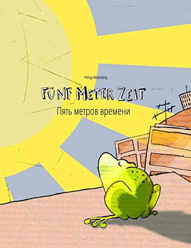 Fünf Meter Zeit/Пять метров времени: Kinderbuch Deutsch-Russisch (bilingual/zweisprachig) von CreateSpace Independent Publishing Platform