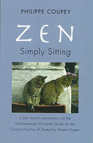 Zen, Simply Sitting: A Zen Monk's Commentary on the Fukanzazengi by Master Dogen