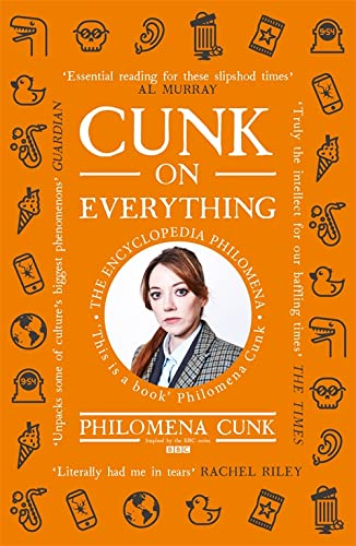 Cunk on Everything: The Encyclopedia Philomena - 'Essential reading for these slipshod times' Al Murray