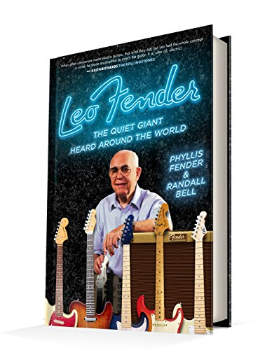 Leo Fender: The Quiet Giant Heard Around the World