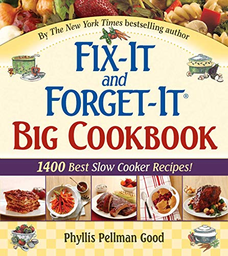 Fix-It and Forget-It Big Cookbook: 1400 Best Slow Cooker Recipes! von Good Books