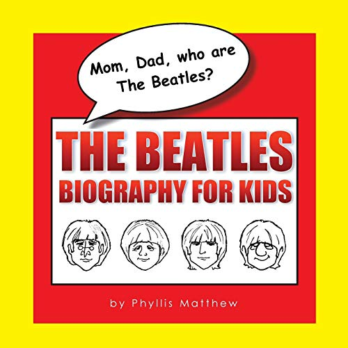 Mom, Dad, who are The Beatles?: The Beatles Biography for Kids von paradoxologeô