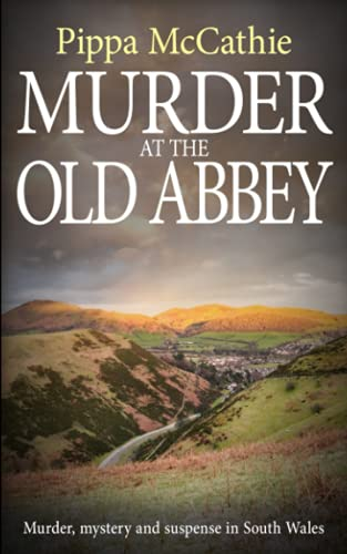 MURDER AT THE OLD ABBEY: Murder, mystery and suspense in South Wales von Independently published