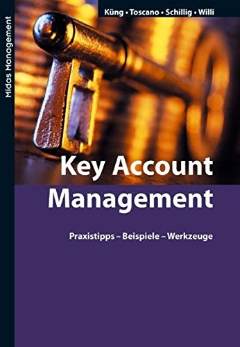 Key Account Management (4. Auflage) von Midas Management Verlag AG