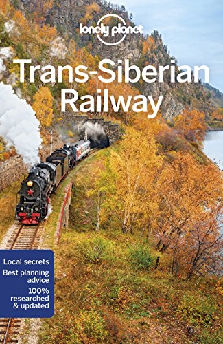 Trans-Siberian Railway Guide (Country Regional Guides) von Geoplaneta