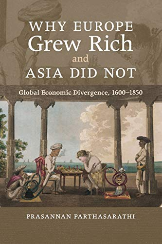 Why Europe Grew Rich and Asia Did Not: Global Economic Divergence, 1600–1850 von Cambridge University Pr.