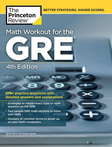 Math Workout for the GRE, 4th Edition: 275+ Practice Questions with Detailed Answers and Explanations (Graduate School Test Preparation) von Princeton Review