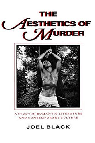 The Aesthetics of Murder: A Study in Romantic Literature and Contemporary Culture (Parallax : Re : Visions of Culture & Society) von Johns Hopkins University Press