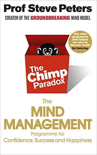 The Chimp Paradox: The Acclaimed Mind Management Programme to Help You Achieve Success, Confidence and Happiness von Random House UK Ltd