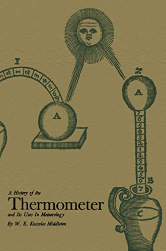 A History of the Thermometer and Its Use in Meteorology von The Johns Hopkins University Press