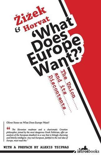 What Does Europe Want?: The Union and its Discontents von Istros Books