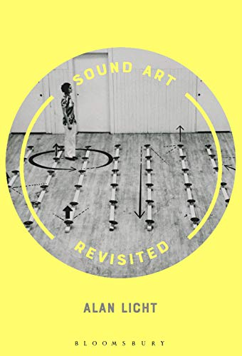 Sound Art Revisited von Bloomsbury Academic
