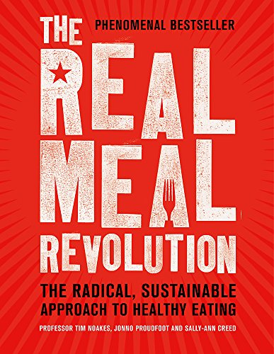 The Real Meal Revolution: The Radical, Sustainable Approach to Healthy Eating (Age of Legends) von Little, Brown Book Group; Robinson