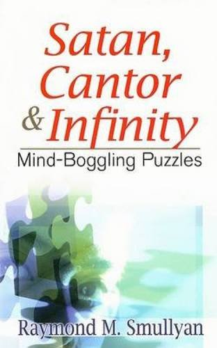 Satan, Cantor & Infinity: Mind-Boggling Puzzles (Dover Books on Mathematical & Word Recreations)