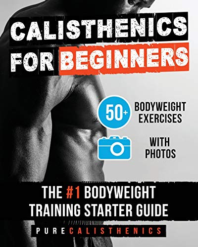 Calisthenics for Beginners: 50 Bodyweight Exercises | The #1 Bodyweight Training Starter Guide (The SUPERHUMAN Series) von CreateSpace Independent Publishing Platform