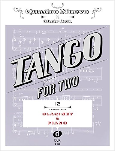Tango For Two: 12 Tangos for Clarinet & Piano von Dux