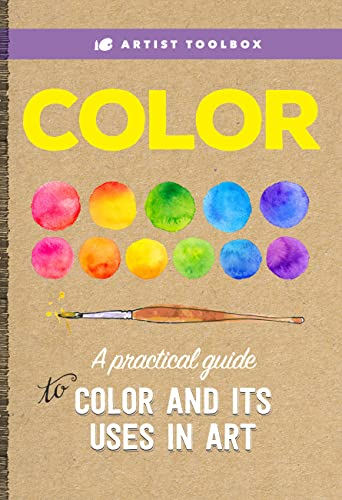 Artist Toolbox: Color: A Practical Guide to Color and Its Uses in Art (Artist's Toolbox)