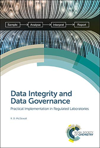 Data Integrity and Data Governance: Practical Implementation in Regulated Laboratories von Royal Society of Chemistry