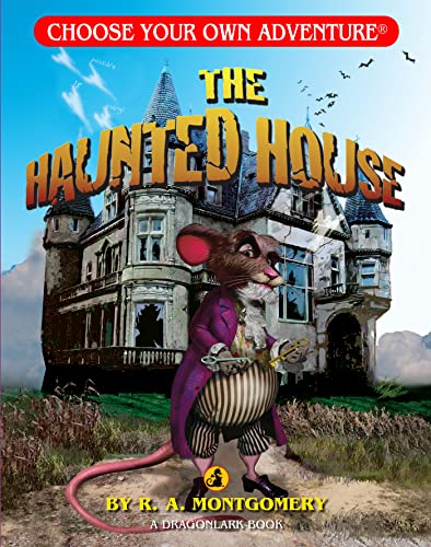 The Haunted House (Choose Your Own Adventure. Dragonlarks)