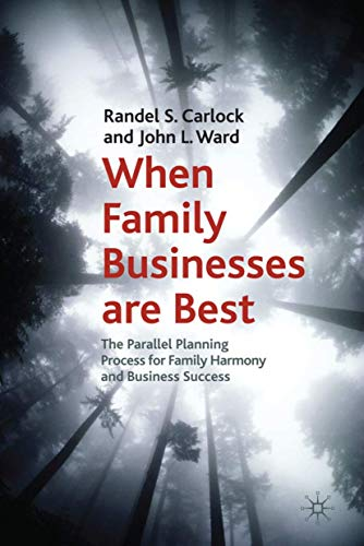 When Family Businesses are Best: The Parallel Planning Process for Family Harmony and Business Success (A Family Business Publication) von Springer Palgrave Macmillan
